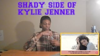 The SHADY Side Of Kylie Jenner Reaction