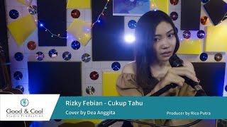 Rizky Febian - Cukup Tahu (Cover By Dea Anggita)