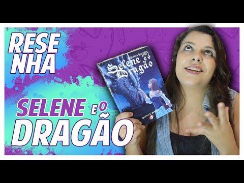 Selene e o Dragão - Marília Barbosa - Resenha e Sorteio