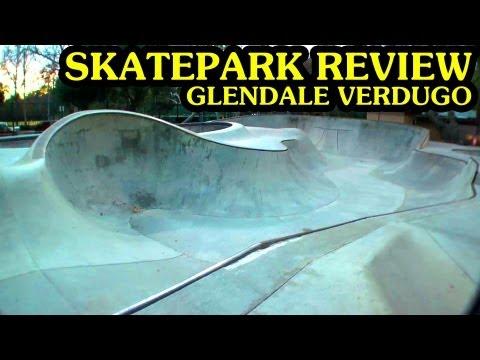 Skatepark Review: Glendale Verdugo Skatepark - Glendale, California