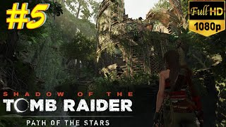 SHADOW OF THE TOMB RAIDER Gameplay Walkthrough Part 5 [1080p HD 60FPS PC] 2018