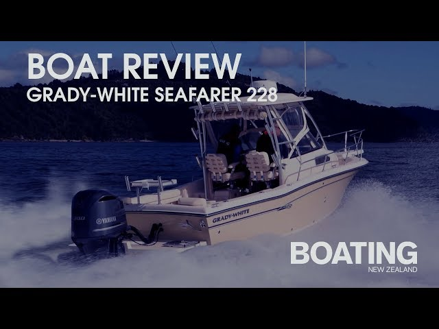 Boat Review - Grady White Seafarer 228 With John Eichelsheim