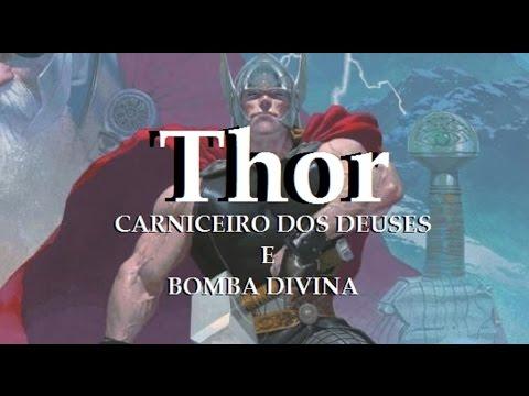 THOR - Carniceiro dos deuses e Bomba divina
