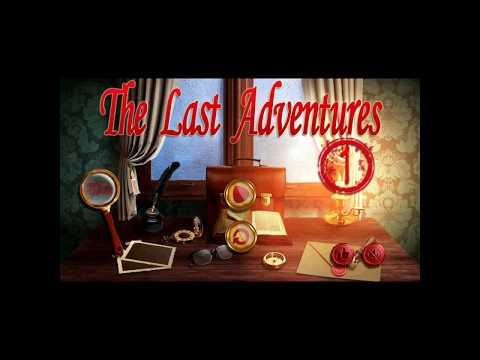 The last adventures 1 part 1