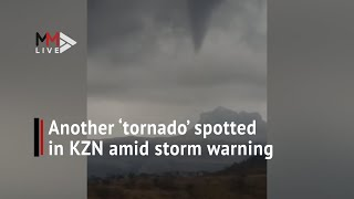Another 'tornado' spotted in KZN amid storm warning