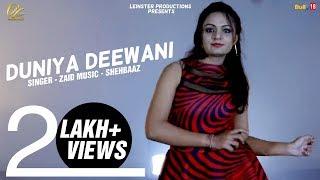 DUNIYA DEEWANI -Zaid (Full Video) | Shehbaaz - YouTube