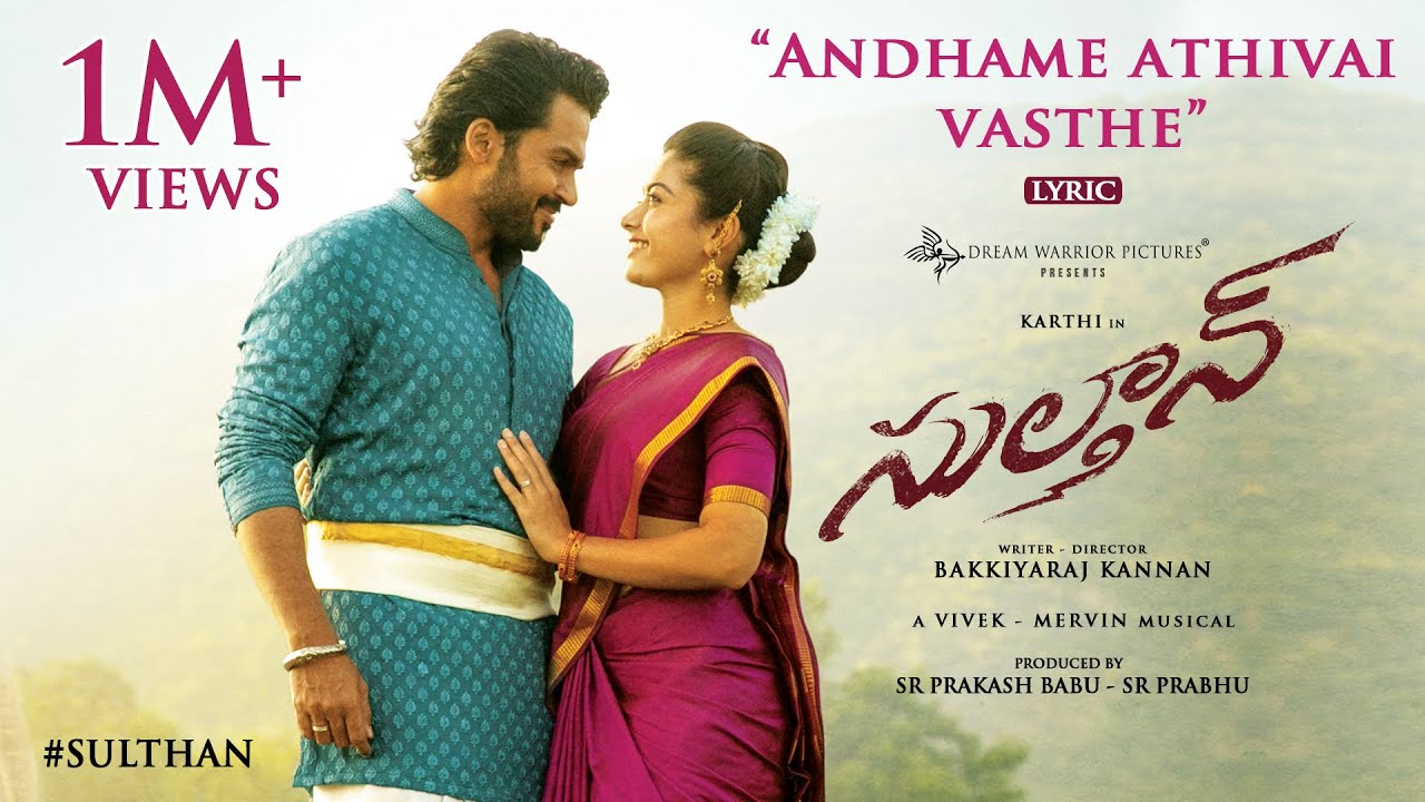Andhame Athivai Vasthe Lyrical Song From Sulthan