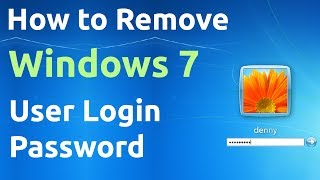 How to Remove Windows 7 User Login Password