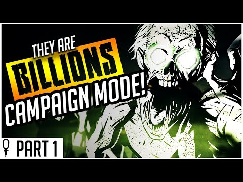 They Are Billions CAMPAIGN MODE IS HERE! - Part 1 - Bring On The Zombies! - Lets Play Gameplay