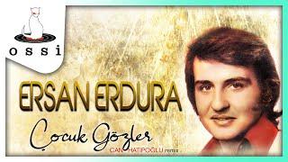 Ersan Erdura / Çocuk Gözler (Can Hatipoğlu Remix)