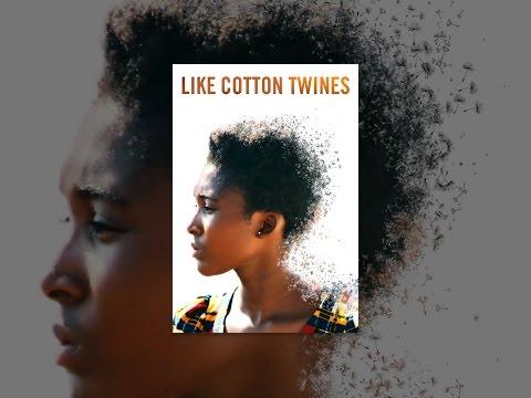 Like Cotton Twines