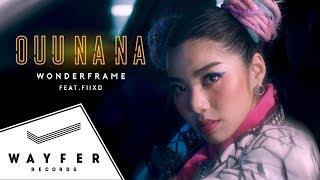 WONDERFRAME - OUU NA NA feat. FIIXD (อู้ว นา นา)【Official Video】