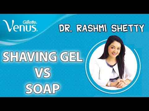 Shaving Tips for Women: Shaving with Soap vs Gel | Gillette Venus India