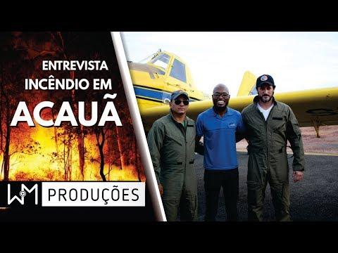 INCÊNDIO EM ACAUÃ (MG)- Entrevista com os Comandantes das AERONAVES
