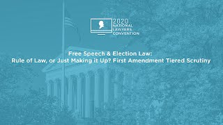 Click to play: Free Speech & Election Law: Rule of Law, or Just Making it Up? First Amendment Tiered Scrutiny