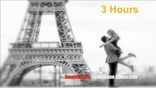 Best 3 HOURS of Soft Jazz Sexy Instrumental Relaxation Saxophone Music Collection