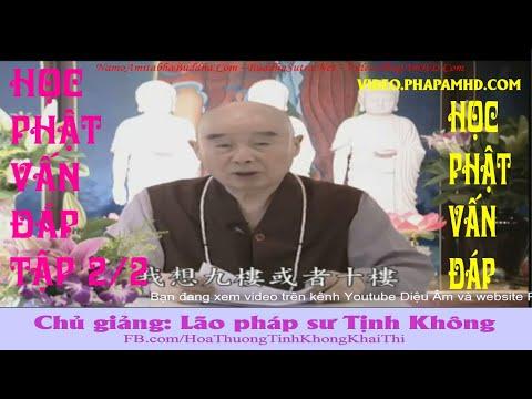 Học Phật vấn đáp 2/2 - Pháp Sư Tịnh Không