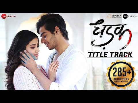 Download Dhadak - Title Track | Dhadak | Ishaan & Janhvi | Ajay Gogavale & Shreya Ghoshal | Ajay-Atul HD Mp4 3GP Video and MP3