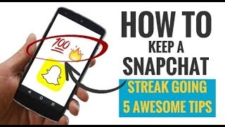 How to Keep a Snapchat Streak Going (5 Awesome Tips)