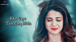 Kho Gaye (LYRICS) - Palak Muchhal - YouTube