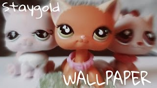 LPS: ~Staygold - Wallpaper~ (MV)