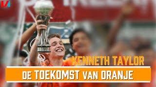 De Toekomst van Oranje #17: Kenneth Taylor (Ajax)