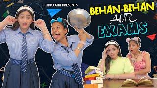BEHAN - BEHAN AUR EXAMS    Sibbu Giri    Aashish Bhardwaj