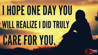 One Day You Will Realize My Love Quotes Free Online Videos Best