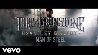 Brantley Gilbert - Man Of Steel (Lyric Video)