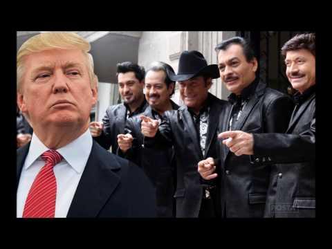 Los Tigres Del Norte El muro Donald Trump