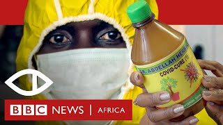 Corona Quacks: Exposing fake coronavirus cures in Ghana - BBC Africa Eye documentary
