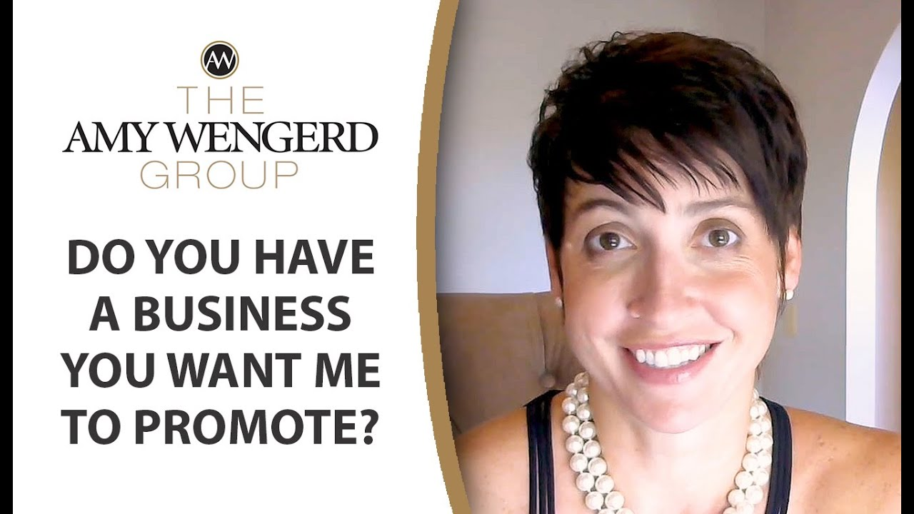 Do You Have a Business You Want Me to Promote?