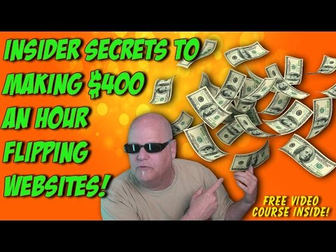 Secrets Of How I Made $400 An Hour Flipping Websites