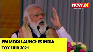 PM Modi Launches India Toy Fair 2021 | Focus On Growth Of Toy Industry | NewsX