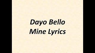 DAYO BELLO   MINE Lyrics