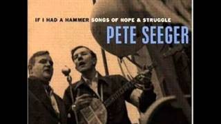 <b>Pete Seeger</b>  If I Had A Hammer  Songs Of Hope & Struggle