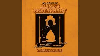 50th Anniversary Alice's Restaurant Massacree (Live)