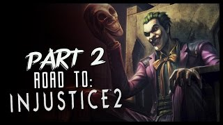 [LIVE] INJUSTICE: Part 2 Not My Joker (ROAD TO INJUSTICE 2)