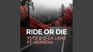 Ride Or Die (feat. Numidia)