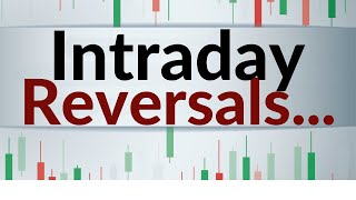 How you read intraday reversals [and will they morph into more?]