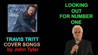 Travis Tritt - Lookin' Out For Number One - by John Tyler
