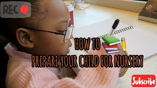 HOW TO PREPARE YOUR CHILD FOR NURSERY