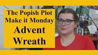 Make It Monday:Advent Wreath