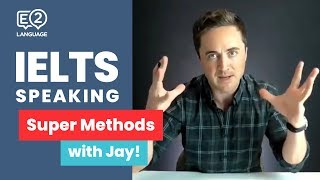 IELTS Speaking   Super Methods with Jay!