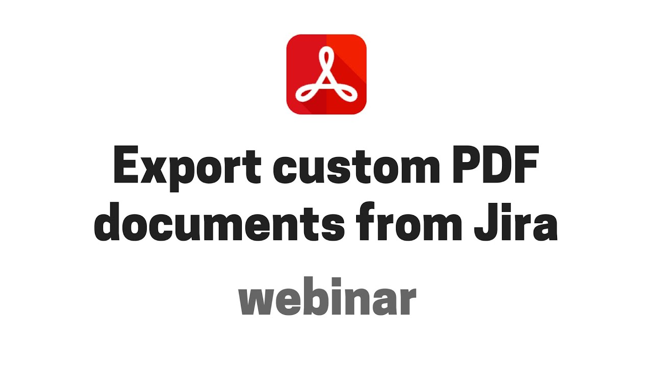 Midori webinar: Export custom PDF documents from Jira issues and dashboards in zero time