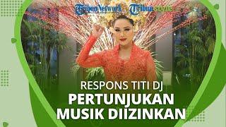 Titi DJ Ungkap Rindu Menyanyi di Depan Penonton: Senang Pemerintah Kembali Izinkan Pertunjukan Musik