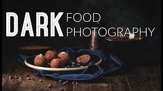 Dark Food Photography - SHOOTING And EDITING