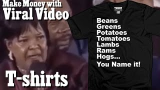 Make Money Selling T-shirts Based on Trends and Viral Videos