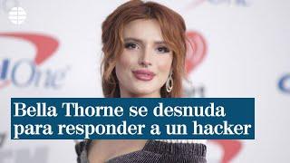 Bella Thorne difunde sus imágenes desnuda para responder a un hacker