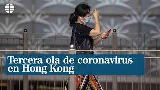 Tercera ola de coronavirus en Hong Kong